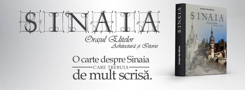 Sinaia, Orașul elitelor - 150 de ani de istorie văzuţi prin ochii unui arhitect